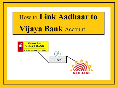 Link Aadhaar to Vijaya Bank Account